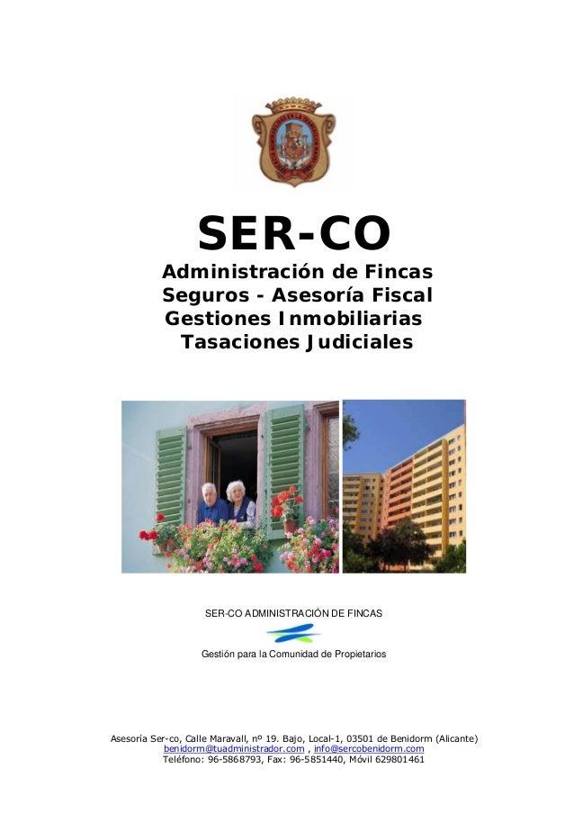 SER-CO Administración de Fincas Seguros - Asesoría Fiscal Gestiones Inmobiliarias Tasaciones Judiciales SER-CO ADMINISTRAC...