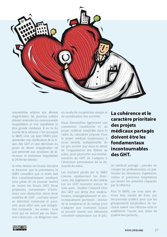 www.inph.org 27 concertation relative aux décrets d'application, les pouvoirs publics doivent entendre les communautés hos...