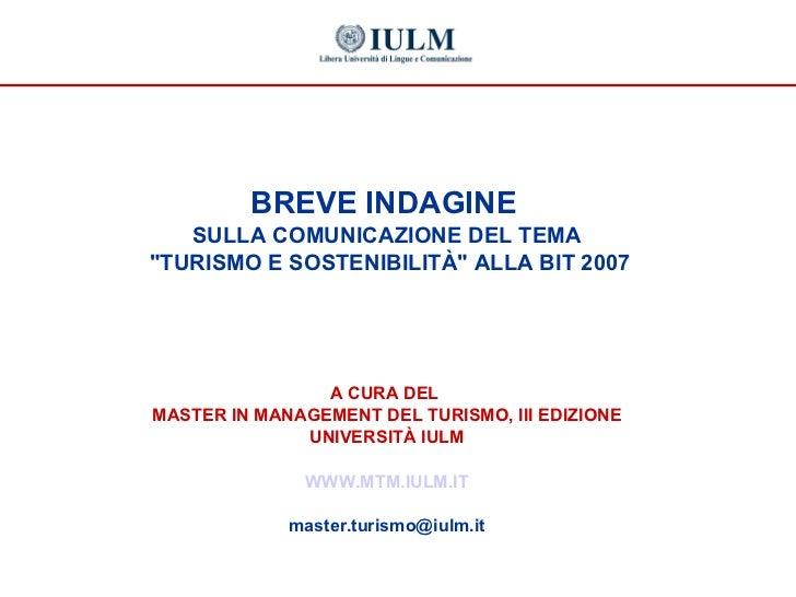<ul><li>BREVE INDAGINE   </li></ul><ul><li>SULLA COMUNICAZIONE DEL TEMA </li></ul><ul><li>&quot;TURISMO E SOSTENIBILITÀ&qu...