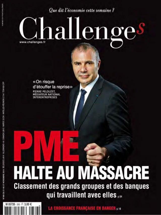 En couverture  Des PME qu'on asphyxie Pour la deuxième année consécutive, Challenges publie les classements des donneurs d...