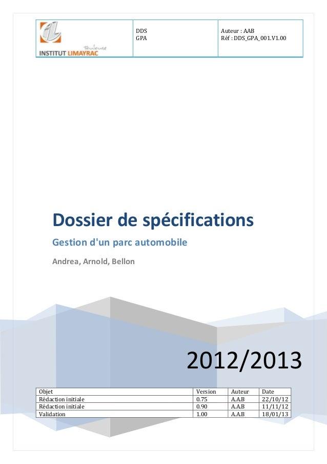 DDS GPA Auteur : AAB Réf : DDS_GPA_001.V1.00 2012/2013 Dossier de spécifications Gestion d'un parc automobile Andrea, Arno...