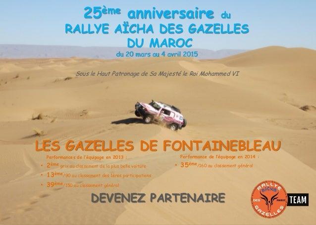 25ème anniversaire du RALLYE AÏCHA DES GAZELLES DU MAROC du 20 mars au 4 avril 2015 Sous le Haut Patronage de Sa Majesté l...