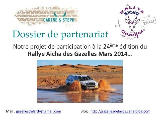 Dossier de partenariat    Notre projet de participation à la 24ème édition du         Rallye Aicha des Gazelles Mars 2014…...