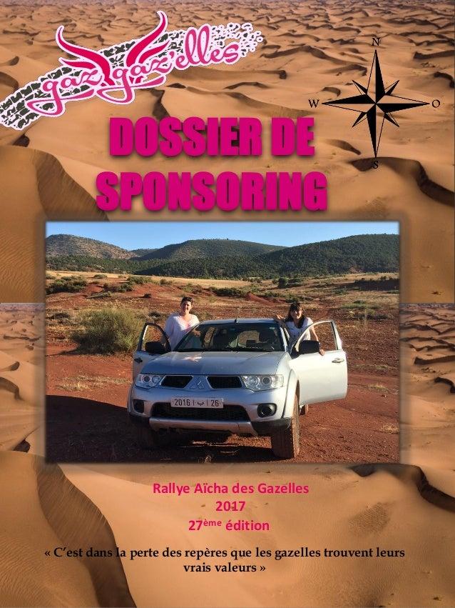 « C'est dans la perte des repères que les gazelles trouvent leurs vrais valeurs » Rallye Aïcha des Gazelles 2017 DOSSIER D...