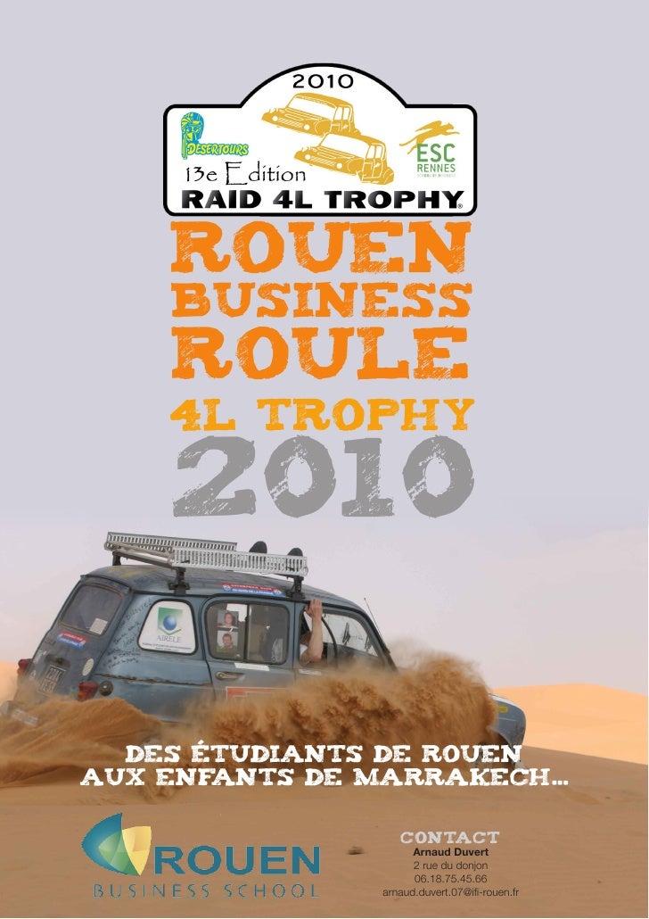 Rouen      Business      Roule     4L Trophy      2010    des étudiants de rouen aux enfants de marrakech...              ...