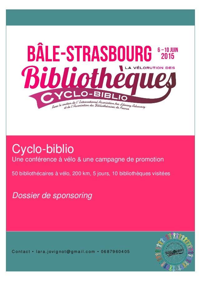 Cyclo-biblio Une conférence à vélo & une campagne de promotion 50 bibliothécaires à vélo, 200 km, 5 jours, 10 bibliothèque...