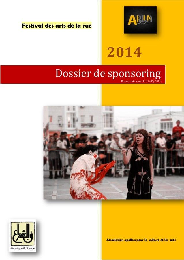 Festival des arts de la rue 2014 Association apollon pour la culture et les arts Dossier de sponsoringDossier mis à jour l...