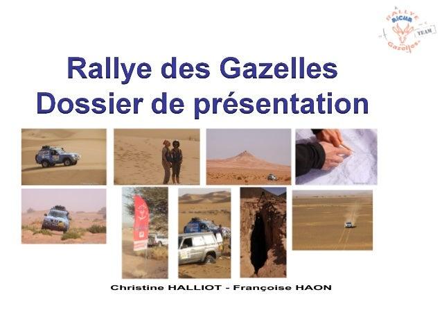 Le Rallye des Gazelles ?                                  Equipage H2O Créé en 1990, le Rallye Aïcha des Gazelles est un ...