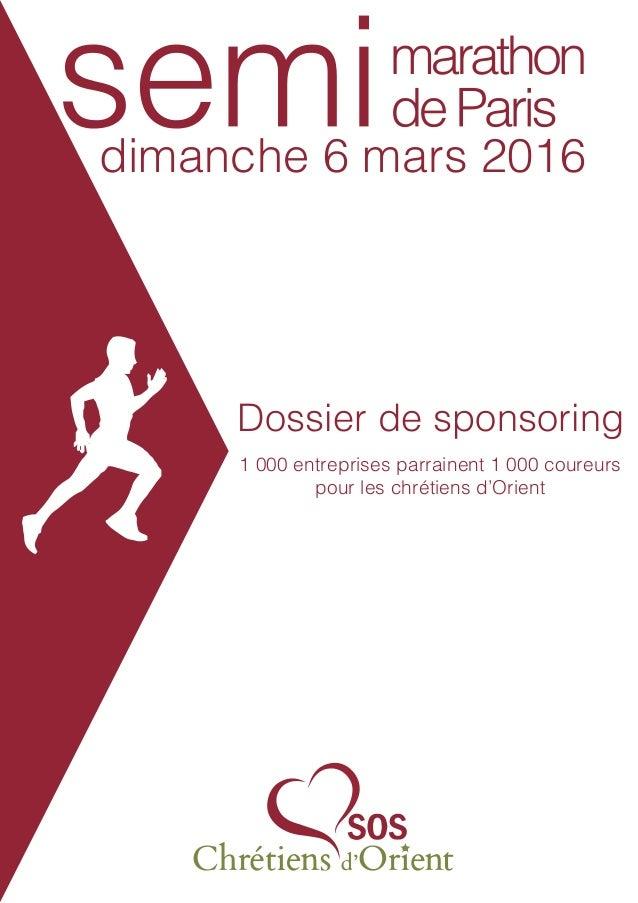 Dossier de sponsoring dimanche 6 mars 2016 1 000 entreprises parrainent 1 000 coureurs pour les chrétiens d'Orient