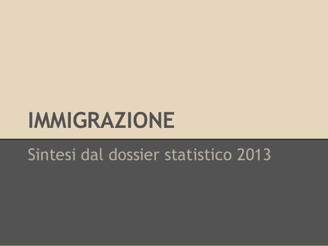 IMMIGRAZIONE Sintesi dal dossier statistico 2013