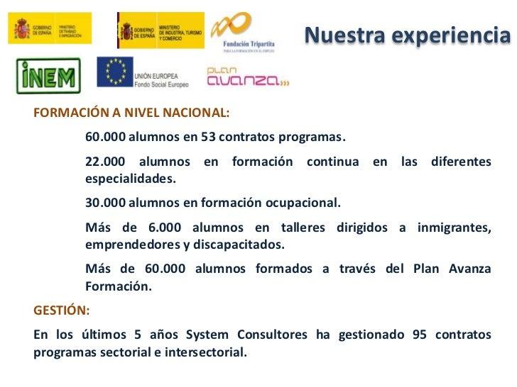 Nuestra experiencia<br />FORMACIÓN A NIVEL NACIONAL:<br />60.000 alumnos en 53 contratos programas.<br />22.000 alumnos en...