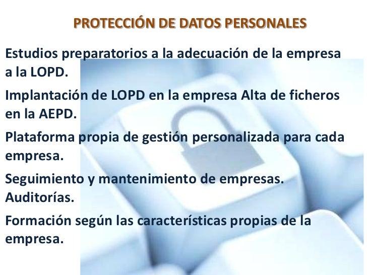 PROTECCIÓN DE DATOS PERSONALES <br />Estudios preparatorios a la adecuación de la empresa a la LOPD.<br />Implantaci...