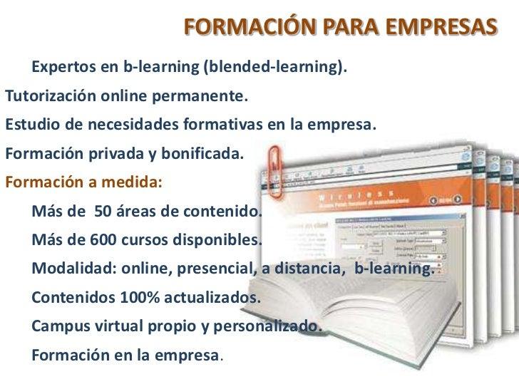 FORMACIÓN PARA EMPRESAS <br />Expertos en b-learning (blended-learning).<br />Tutorización online permanente. <br />Estudi...
