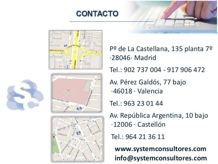 Pº de La Castellana, 135 planta 7º·28046· Madrid<br />Tel.: 902 737 004 - 917 906 472<br />Av. Pérez Galdós, 77 bajo  ·460...