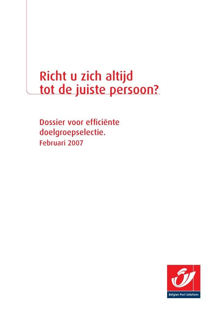 Richt u zich altijd tot de juiste persoon?  Dossier voor efficiënte doelgroepselectie. Februari 2007