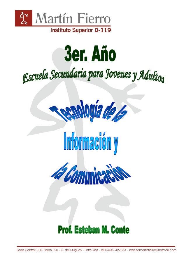 Tecnología de la información y la comunicación                       3er. Año E.S.J.A.Dossier confeccionado por:          ...