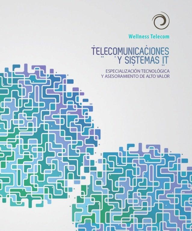 TELECOMUNICACIONES      Y SISTEMAS IT    ESPECIALIZACIÓN TECNOLÓGICA  Y ASESORAMIENTO DE ALTO VALOR