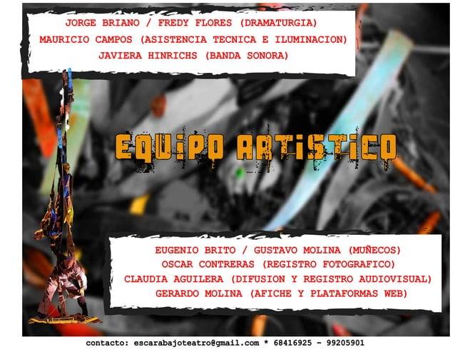 EQUIPO ARTISTICO MAURICIO CAMPOS (ASISTENCIA TECNICA E ILUMINACION) JAVIERA HINRICHS (BANDA SONORA) EUGENIO BRITO / GUSTAV...