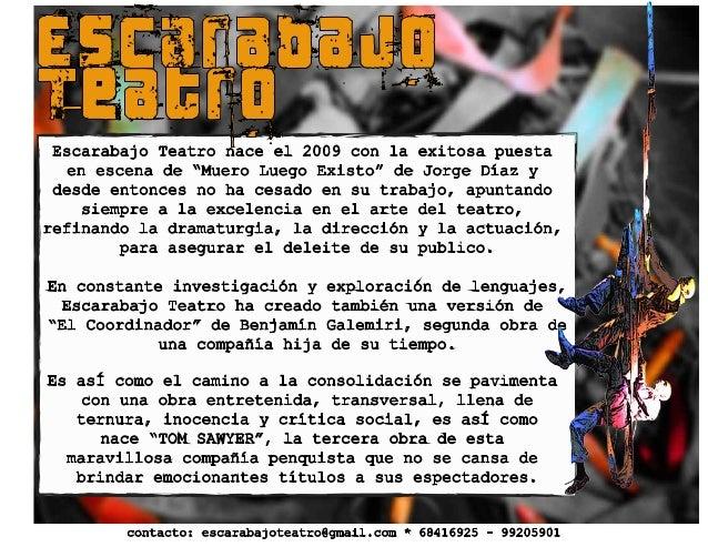"""Escarabajo Teatro nace el 2009 con la exitosa puesta en escena de """"Muero Luego Existo"""" de Jorge Díaz y desde entonces no h..."""