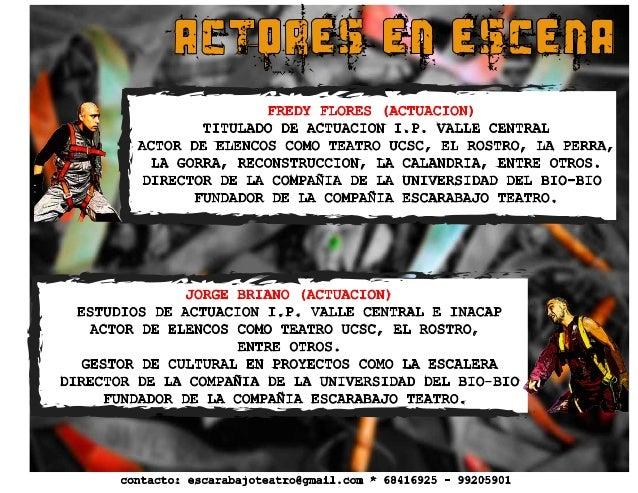 ACTORES EN ESCENA FREDY FLORES (ACTUACION) TITULADO DE ACTUACION I.P. VALLE CENTRAL ACTOR DE ELENCOS COMO TEATRO UCSC, EL ...