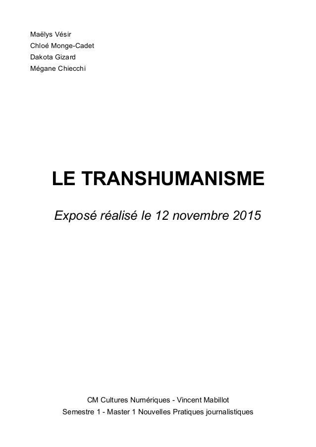 Maëlys Vésir Chloé Monge-Cadet Dakota Gizard Mégane Chiecchi LE TRANSHUMANISME Exposé réalisé le 12 novembre 2015 CM Cultu...
