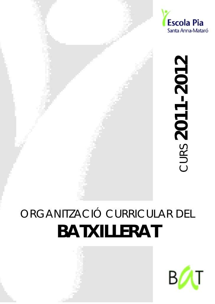 2011-2012                         CURSORGANITZACIÓ CURRICULAR DEL     BATXILLERAT