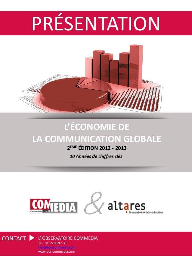 PRÉSENTATION                L'ÉCONOMIE DE          LA COMMUNICATION GLOBALE                           2ÈME ÉDITION 2012 - ...