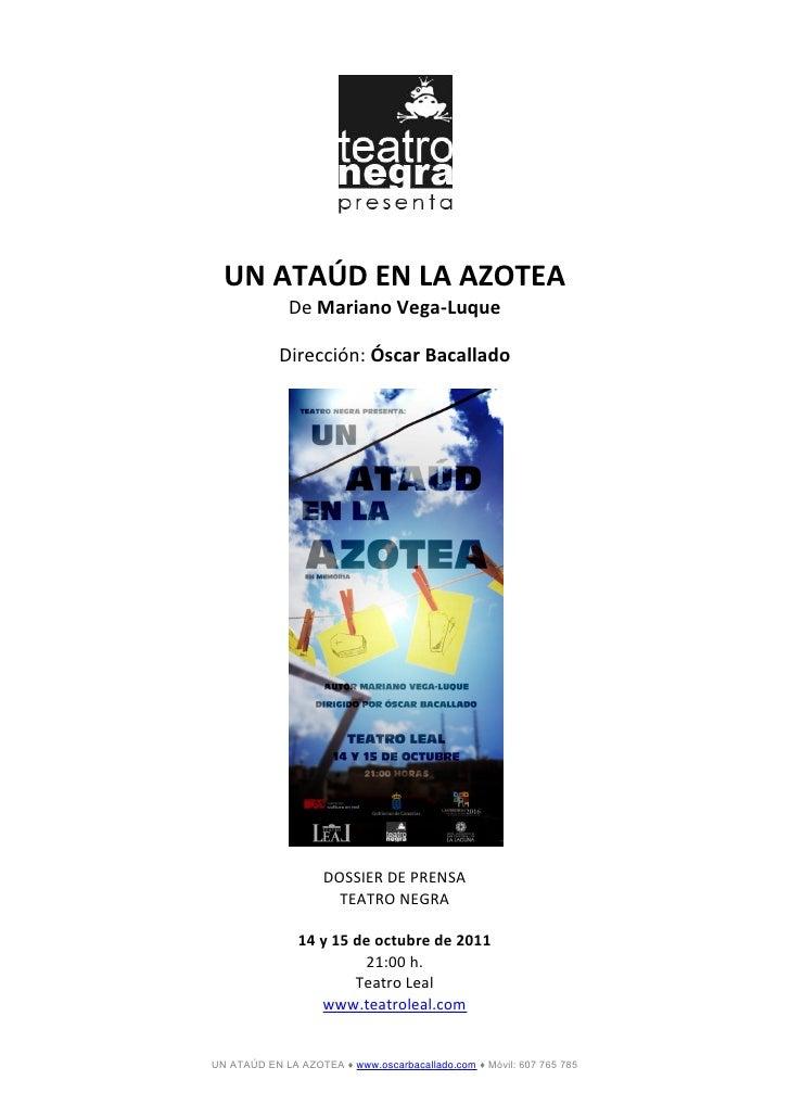 UN ATAÚD EN LA AZOTEA              De Mariano Vega-Luque            Dirección: Óscar Bacallado                    DOSSIER ...
