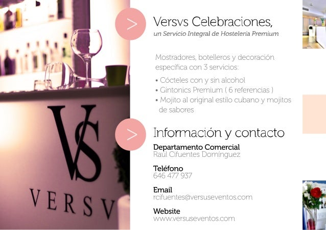 DepartamentoComercial RaúlCifuentesDomínguez Teléfono 646477937 Email rcifuentes@versuseventos.com WWebsite www.versuseven...