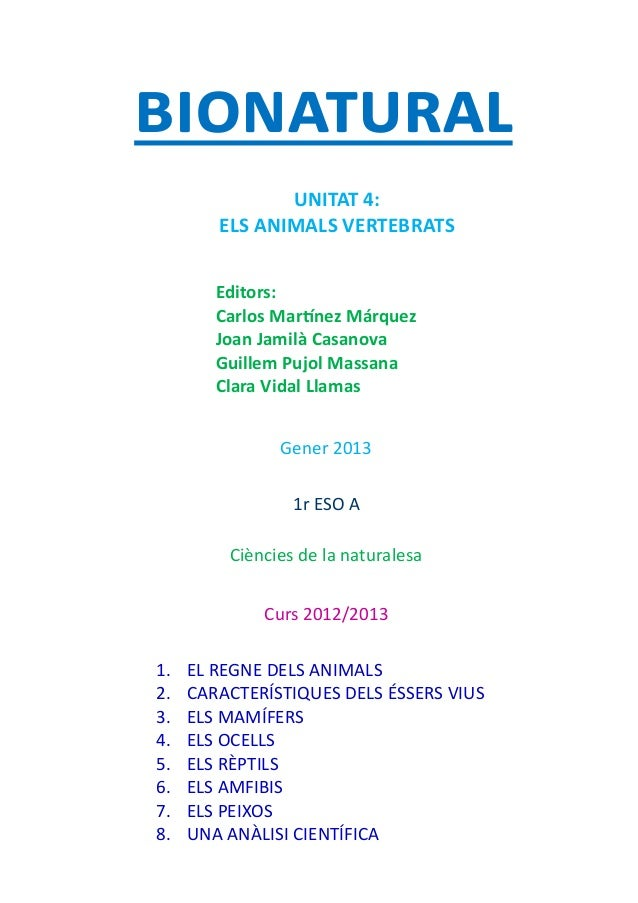 bionatural               UNITAT 4:        ELS ANIMALS VERTEBRATS        Editors:        Carlos Martínez Márquez        Joa...