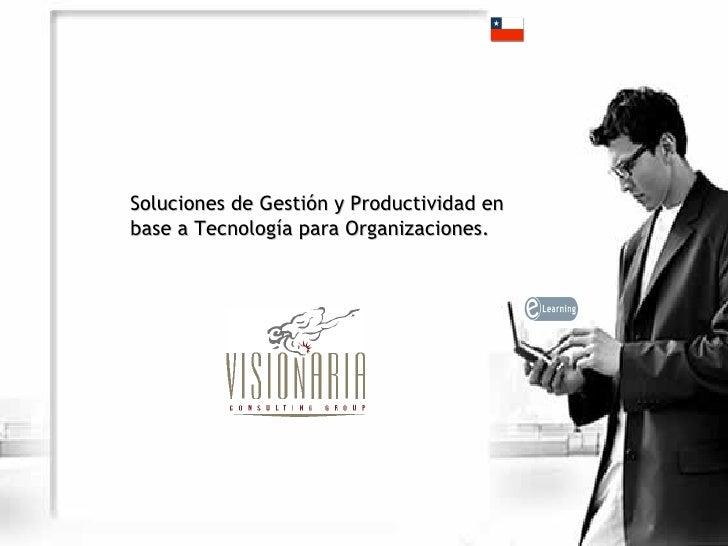 Soluciones de Gestión y Productividad en base a Tecnología para Organizaciones.
