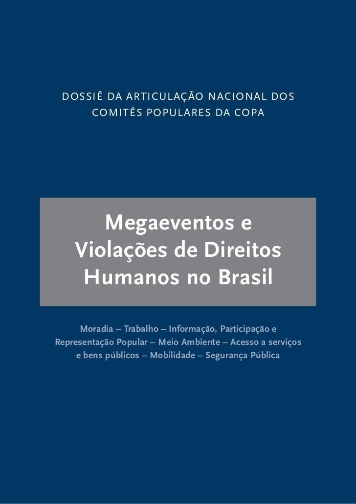 Dossiê DA ARTiCULAÇÃo NACioNAL Dos     ComiTês PoPULAREs DA CoPA       Megaeventos e    Violações de Direitos     Humanos ...
