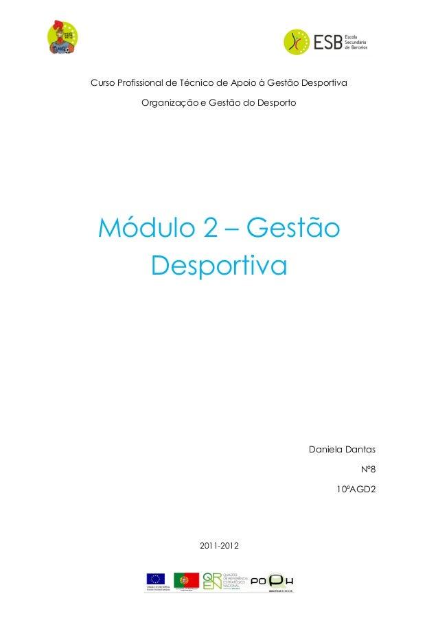 Curso Profissional de Técnico de Apoio à Gestão DesportivaOrganização e Gestão do DesportoMódulo 2 – GestãoDesportivaDanie...