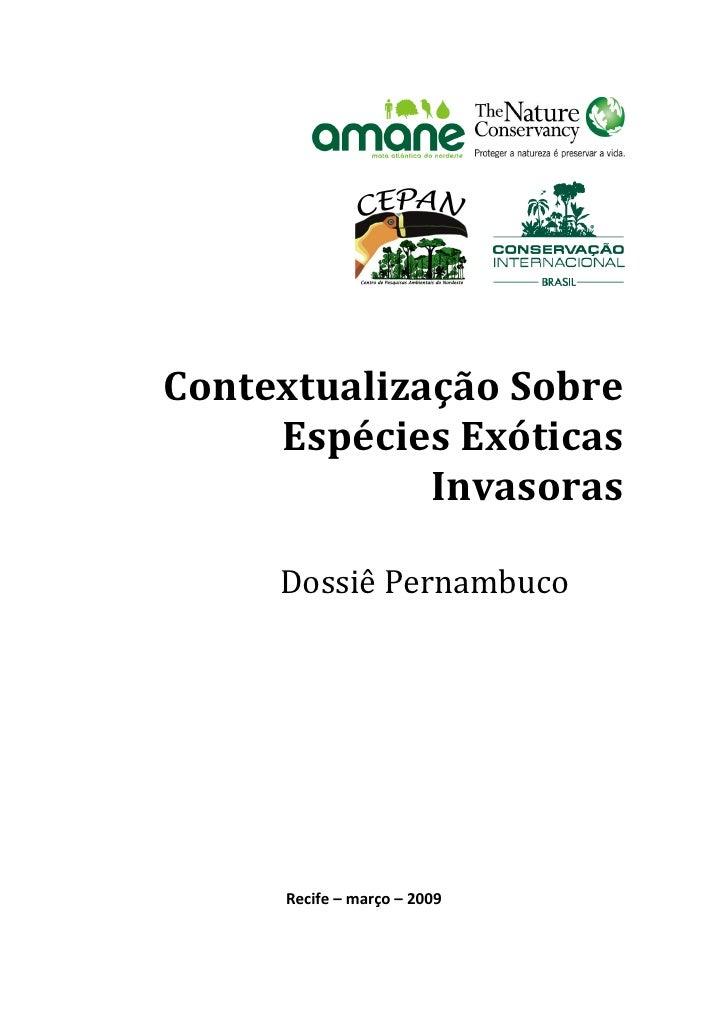 Contextualização Sobre     Espécies Exóticas             Invasoras     Dossiê Pernambuco     Recife – março – 2009