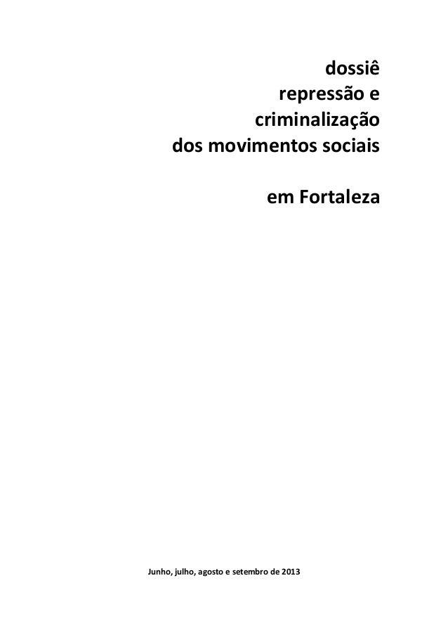dossiê repressão e criminalização dos movimentos sociais em Fortaleza Junho, julho, agosto e setembro de 2013