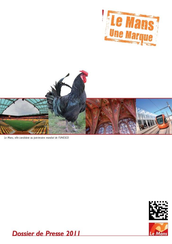 © Françis Vigouroux,VinciLe Mans, ville candidate au patrimoine mondial de lUNESCO      Dossier de Presse 2011