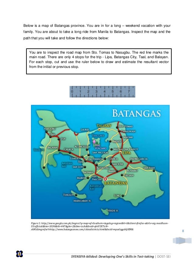 SYENSIYA-bilidad: Developing One's Skills in Test-taking   DOST-SEI 8 Below is a map of Batangas province. You are in for ...