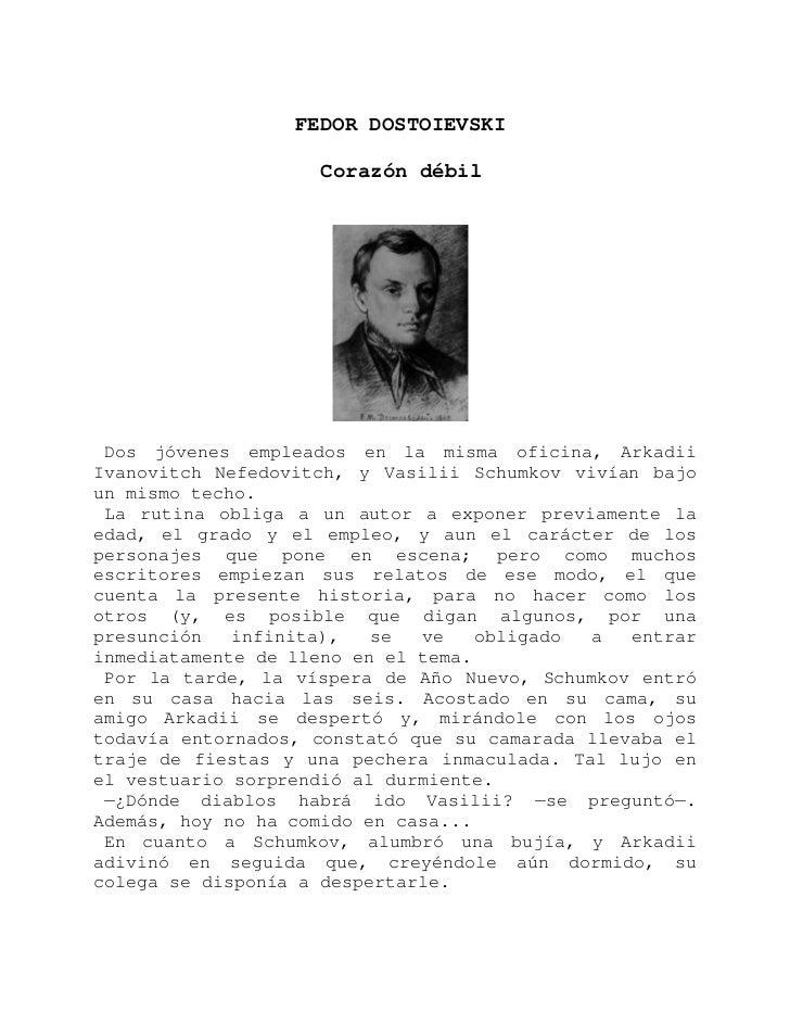 FEDOR DOSTOIEVSKI                    Corazón débil Dos jóvenes empleados en la misma oficina, ArkadiiIvanovitch Nefedovitc...