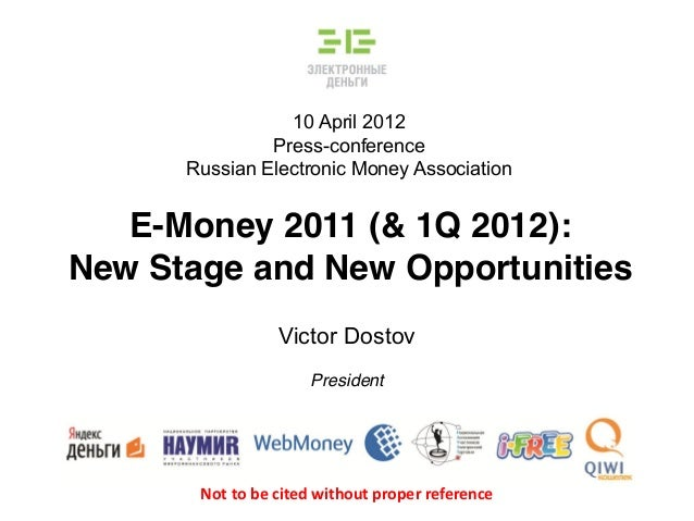 10 April 2012 Press-conference Russian Electronic Money Association E-Money 2011 (& 1Q 2012): New Stage and New Opportunit...