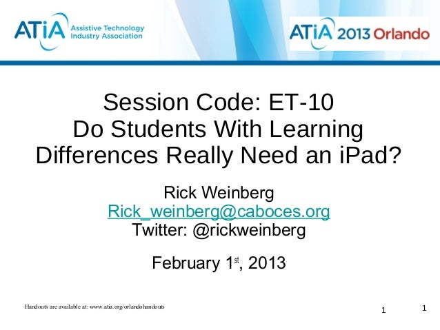 Session Code: ET-10        Do Students With Learning    Differences Really Need an iPad?                                  ...