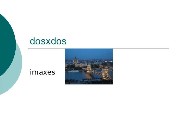 dosxdosimaxes