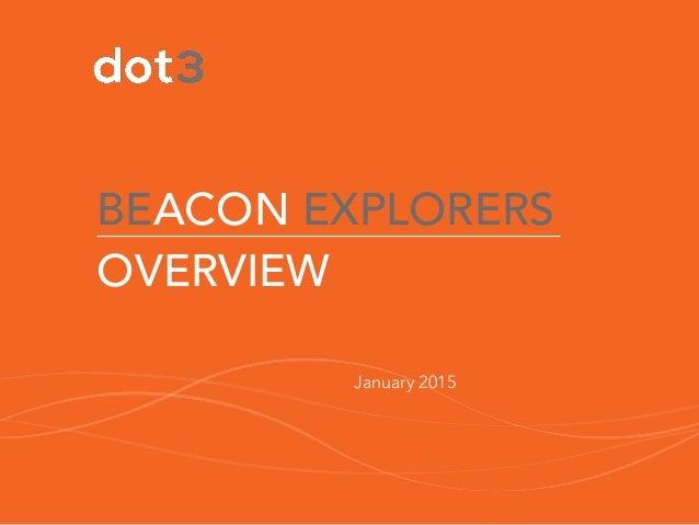BEACON EXPLORERS OVERVIEW January 2015