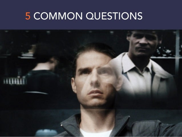 5 COMMON QUESTIONS