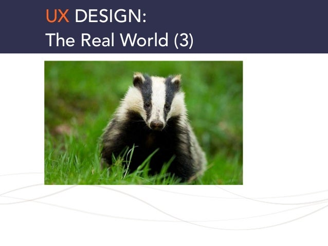 UX DESIGN: The Real World (3)