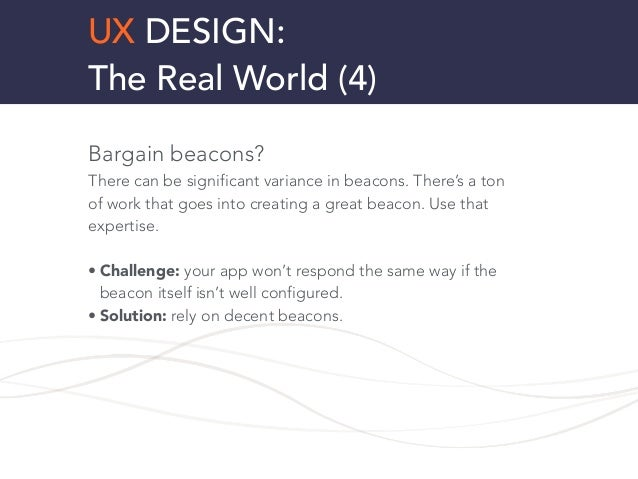 UX DESIGN: The Real World (4) Bargain beacons? There can be significant variance in beacons. There's a ton of work that go...