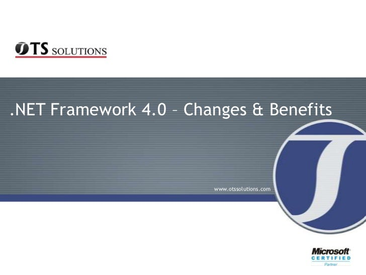 .NET Framework 4.0 – Changes & Benefits                        www.otssolutions.com