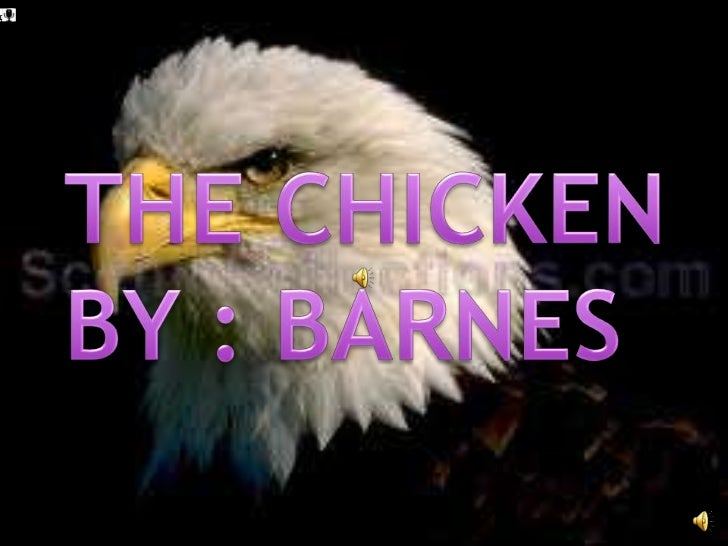 Chicken, Theby: Gary Barnes, Source Unknown<br /> <br />THE CHICKENBY : BARNES<br />