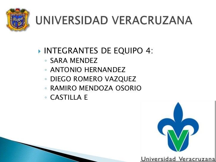    INTEGRANTES DE EQUIPO 4:    ◦   SARA MENDEZ    ◦   ANTONIO HERNANDEZ    ◦   DIEGO ROMERO VAZQUEZ    ◦   RAMIRO MENDOZA...