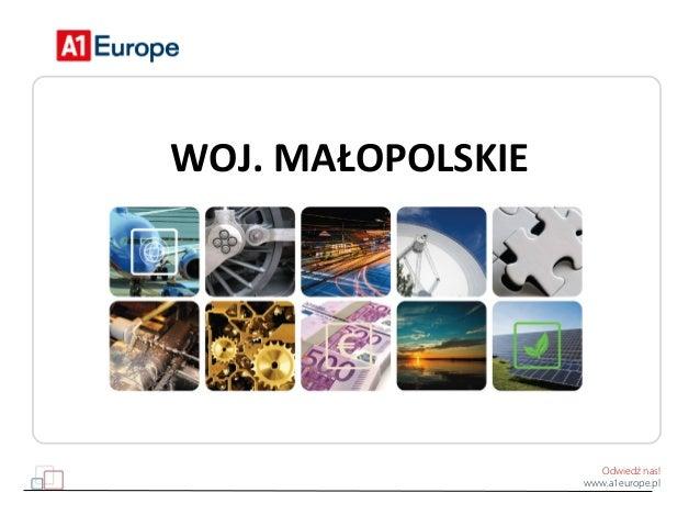 Odwiedź nas! www.a1europe.pl WOJ. MAŁOPOLSKIE
