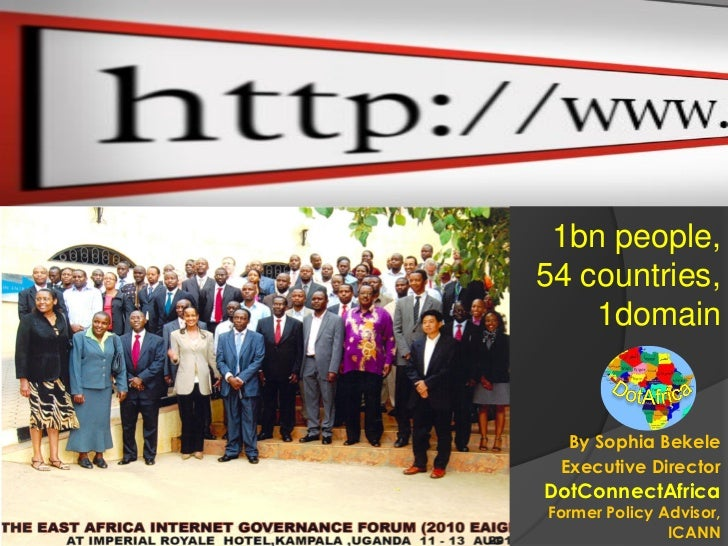 .Africa    1bn people,          54 countries,              1domain            By Sophia Bekele           Executive Directo...